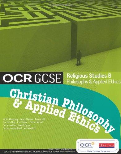 OCR GCSE Religious Studies B: Christian Philosophy & Applied Ethics Student Book: Christian Philosophy and Applied Ethics Student Book