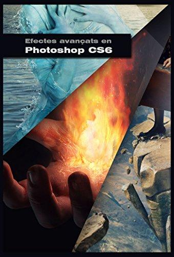 Efectes Avançats en Photoshop CS6 (Catalan Edition)