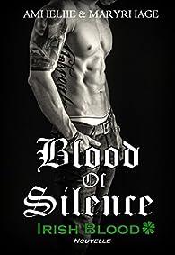 Blood Of Silence, Irish Blood par  Amélie C. Astier