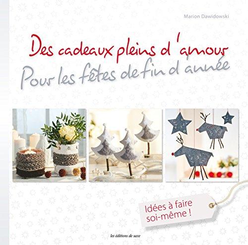 Vignette du document Des cadeaux pleins d'amour : pour de jolies fêtes. 100 % DIY !