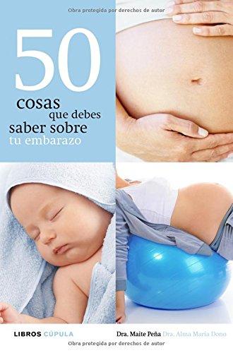 50 cosas que debes saber sobre tu embarazo por Maite Peña Fernández