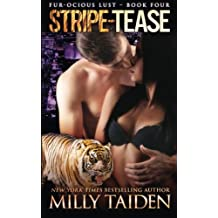 Stripe-Tease: BBW Paranormal Shape Shifter Romance (Fur-ocious Lust) (Volume 3) by Milly Taiden (2015-05-20)