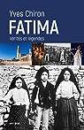 Fatima : Vérités et légendes par Chiron