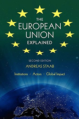 The European Union Explained, Third Edition: Institutions, Actors, Global Impact