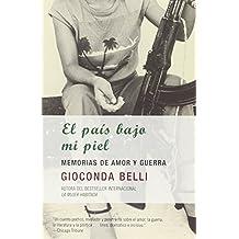 El pa?s bajo mi piel (Spanish Edition) by Gioconda Belli (2003-10-14)