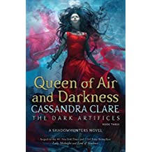 The Dark Artifices. Queen Of Air And Darkness