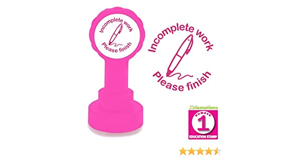 Incomplete work 22mm Quality Please finish Teacher Stamp Reinkable Xclamations Self-inking Stamp Pink