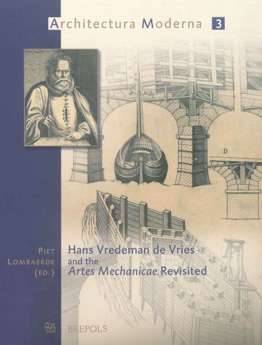 Hans Vredeman De Vries And the Artes Mechanicae Revisted