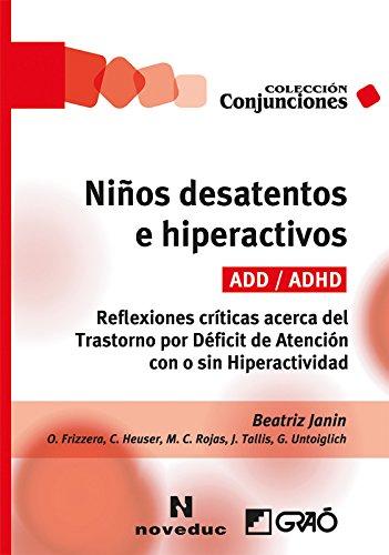 Niños desatentos e hiperactivos (ADD/ADHD). Reflexiones críticas acerca del tras (NOVEDUC-GRAÓ)