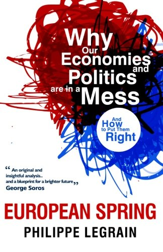European Spring: Why Our Economies and Politics are in a Mess – and How to Put Them Right