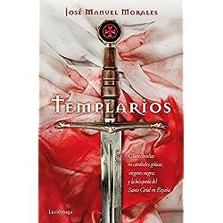 Templarios: Claves ocultas en catedrales góticas, vírgenes negras y la búsqueda del Santo Grial en España (ENIGMAS Y CONSPIRACIONES)