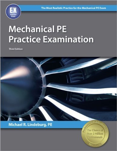Mechanical PE Practice Examination Third , New E edition by Lindeburg PE, Michael R. (2013) Paperback