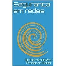 Segurança em redes: Como realizar análise de riscos de ameaças cibernéticas. (Portuguese Edition)