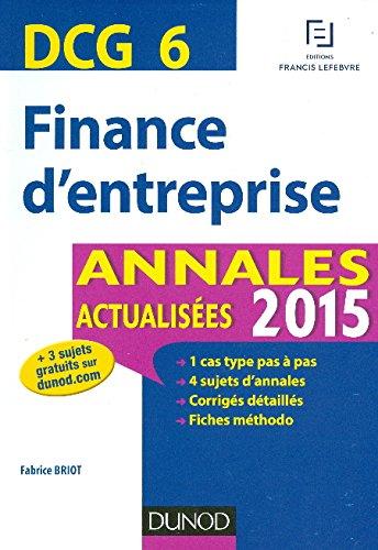 DCG 6 - Finance d'entreprise - Annales actualisées 2015