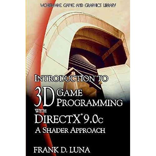 [(Introduction to 3D Game Programming with DirectX 9.0c : A Shader Approach)] [By (author) Frank D. Luna] published on (June, 2006)