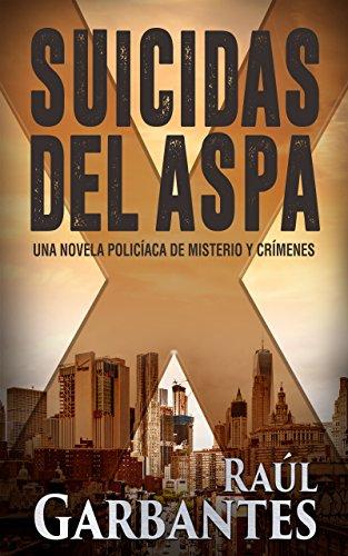 Suicidas del Aspa: Una novela policíaca de misterio y crímenes (Spanish Edition) de