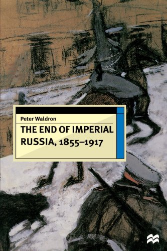 The End of Imperial Russia (European History in Perspective)