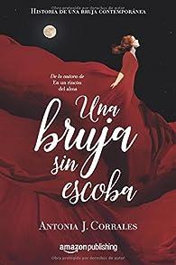 Una bruja sin escoba par  Antonia J. Corrales