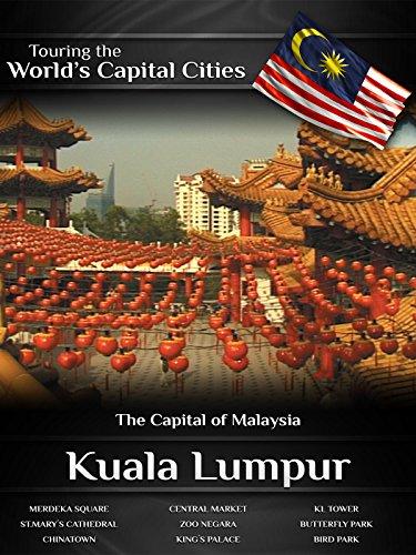touring-the-worlds-capital-cities-kuala-lumpur-the-capital-of-malaysia-ov
