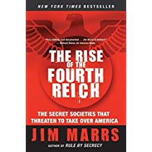 The Rise of the Fourth Reich: The Secret Societies That Threaten to Take Over America by Marrs, Jim (March 12, 2015) Paperback