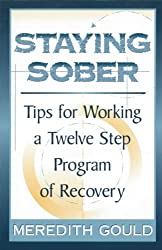 Staying Sober: Tips for Working a Twelve Step Program of Recovery