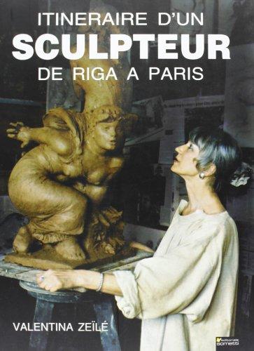 Itineraire d'un sculpteur de Riga a Paris por Valentina Zeile
