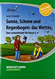 Sonne, Schnee und Regenbogen: das Wetter (Set): Grundschule, Sachunterricht, Klasse 3-4 - Sarah Schneider