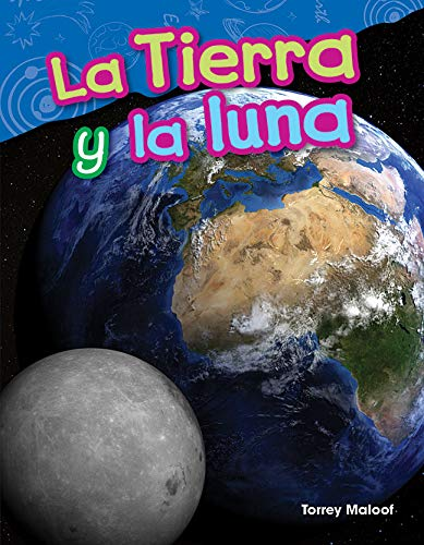 La Tierra y la luna (Earth and Moon) (Science Readers: Content and Literacy)