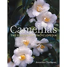Camellias: The Gardener's Encyclopedia