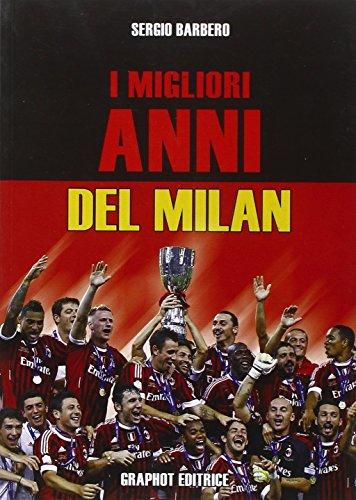 I migliori anni del Milan (Saggistica sportiva) por Sergio Barbero