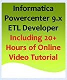 Informatica Powercenter 9.x  ETL Developer Including 20+ Hours of Online Video Tutorial