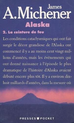 Alaska, tome 2 : La Ceinture de feu par James A. (Albert) Michener