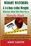 Weight Watchers: A 14-Day-14Lbs New Diet Plan for a Simple Start:: The Ultimate Guide to the Super Shred Diet (weight watcher motivation, weight watcher point plus, weight watcher cookbook) by Mary Carter (2014-09-28)