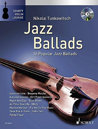 Jazz Ballads: 16 Famous Jazz Ballads. Violine. Ausgabe mit CD. (Schott Violin Lounge)