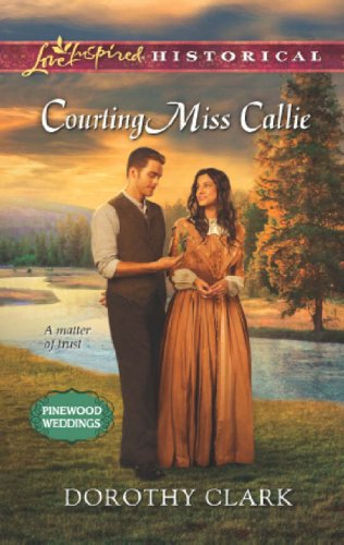 Courting Miss Callie (Mills & Boon Love Inspired Historical)