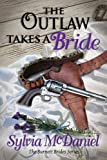 The Outlaw Takes A Bride: A Western Historical Romance (The Burnett Brides Book 2) (English Edition)