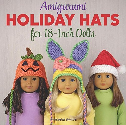 ts for 18-Inch Dolls: 20 Easy Crochet Patterns for Christmas, Halloween, Easter, Valentine's Day, St. Patrick's Day & More by Linda Wright (2015-06-22) (Valentine Hat)