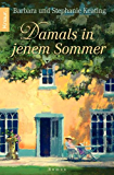 Damals in jenem Sommer: Roman