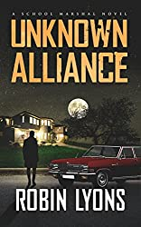 UNKNOWN ALLIANCE (School Marshal Novels Book 2)