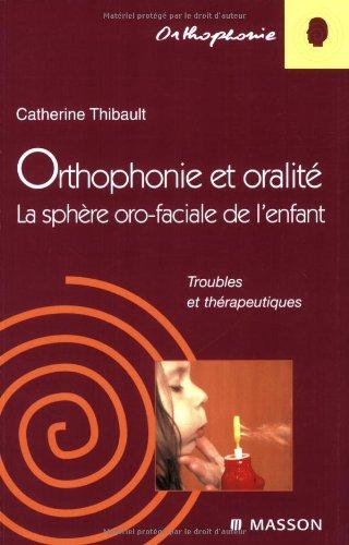 Orthophonie et oralité: La sphère oro-faciale de l'enfant