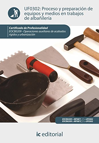 proceso-y-preparacion-de-equipos-y-medios-en-trabajos-de-albanileria-eocb0209-operaciones-auxiliares