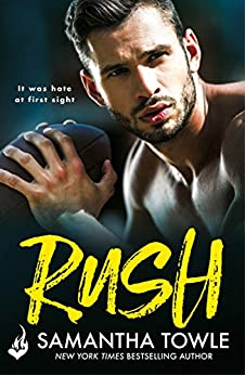 Rush: A passionately romantic, unforgettable love story by [Towle, Samantha]