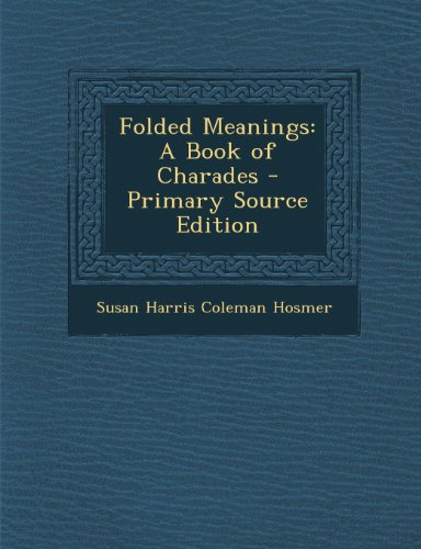 Folded Meanings: A Book of Charades