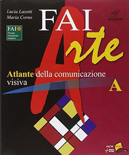 Faiarte. Vol. A-B. Con espansione online. Per la Scuola media. Con DVD-ROM