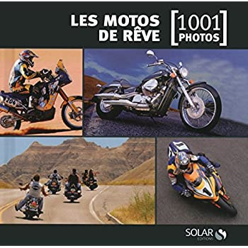 Les motos de rêve en 1001 photos NE