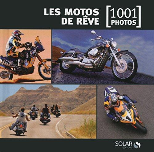 Les motos de rêve en 1001 photos NE