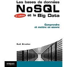 Les bases de données NoSQL et le BigData: Comprendre et mettre en oeuvre