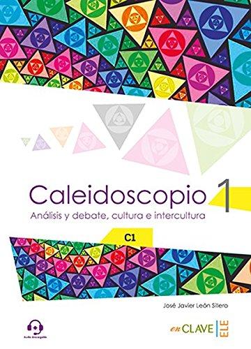 Caleidoscopio 1 - análisis y debate, cultura e intercultura (c1) (a debate) Descarga gratuito EPUB