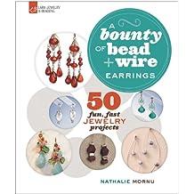 Bounty of Bead & Wire Earrings (Lark Jewelry & Beading)