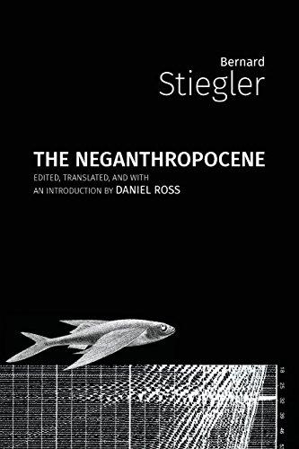 The Neganthropocene (Critical Climate Chaos) por Bernard Stiegler